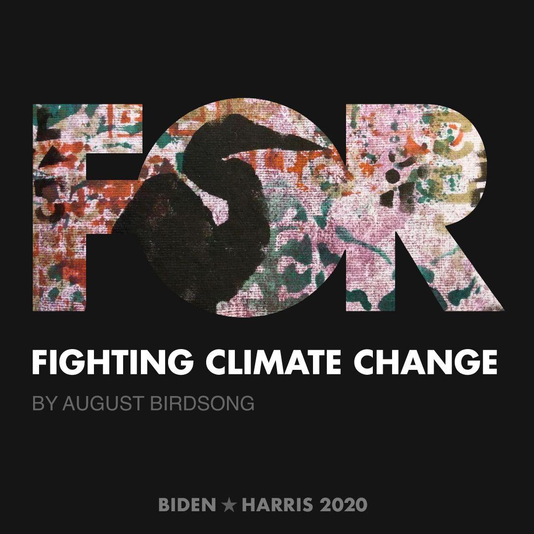 CreativesForBiden.org - Fighting Climate Change artwork by August Birdsong