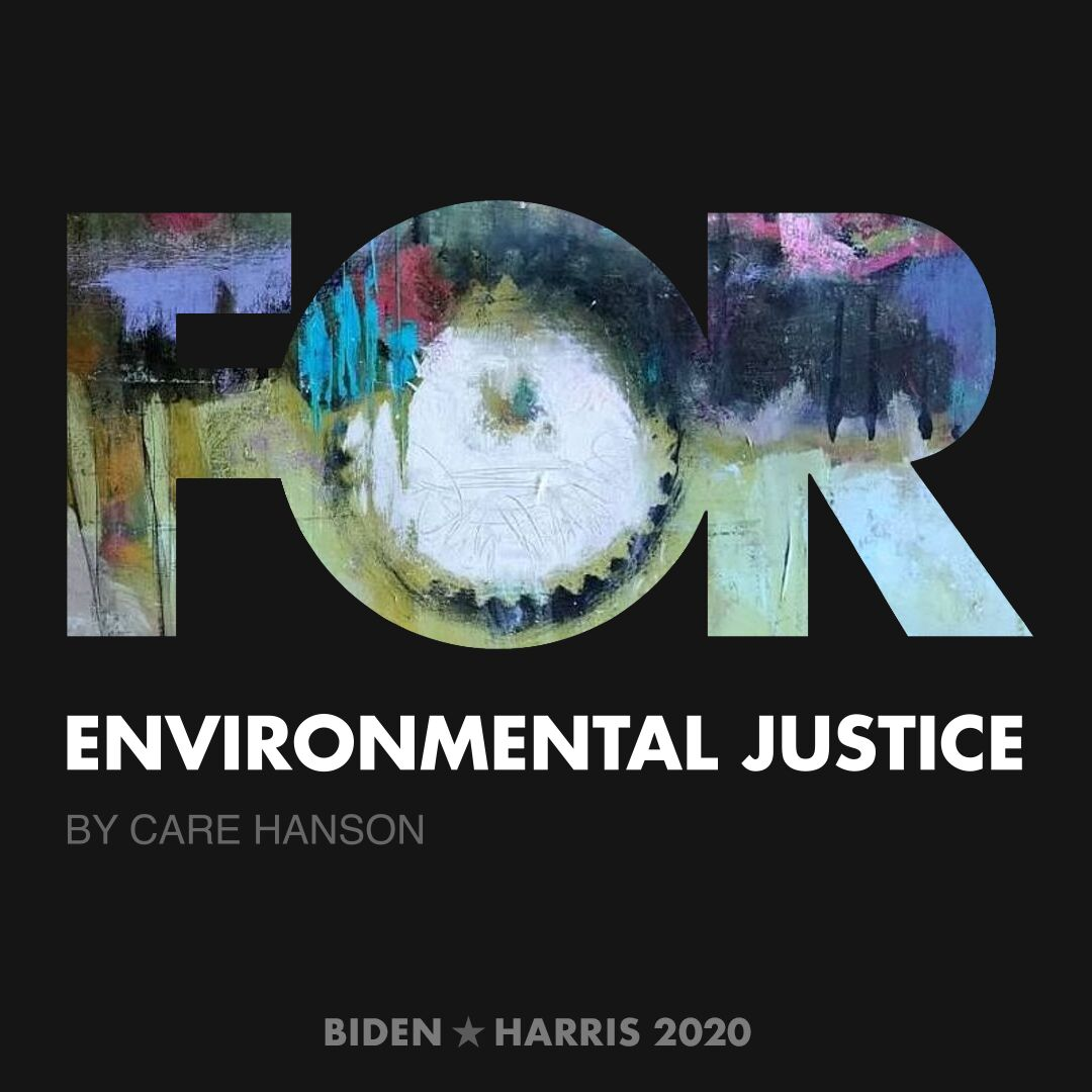 CreativesForBiden.org - Environmental Justice artwork by Care Hanson