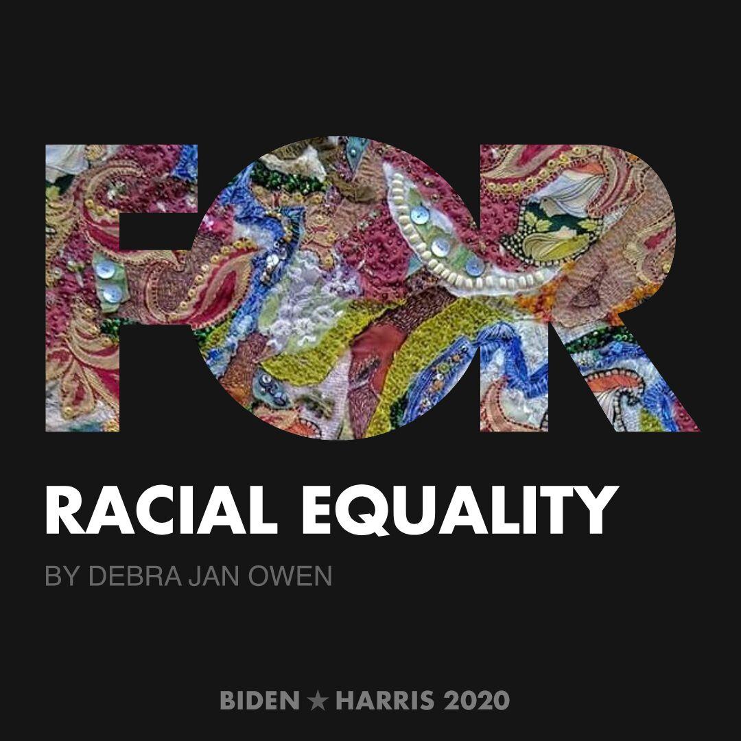 CreativesForBiden.org - Racial Equality artwork by Debra Jan Owen