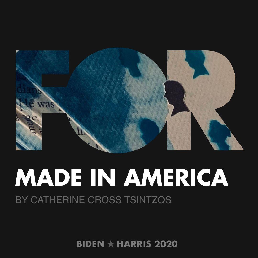 CreativesForBiden.org - Made in America artwork by Catherine Cross Tsintzos