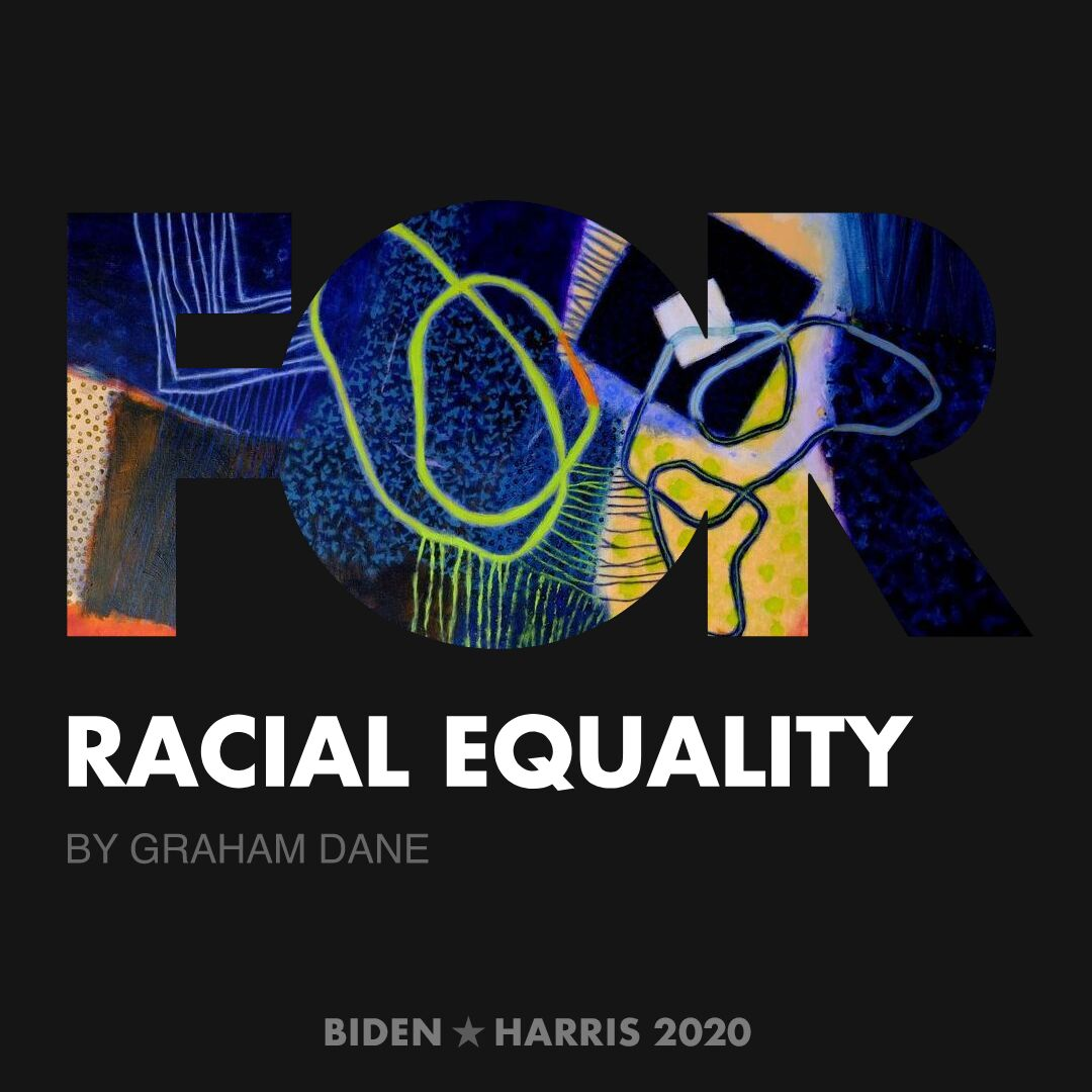 CreativesForBiden.org - Racial Equality artwork by Graham Dane