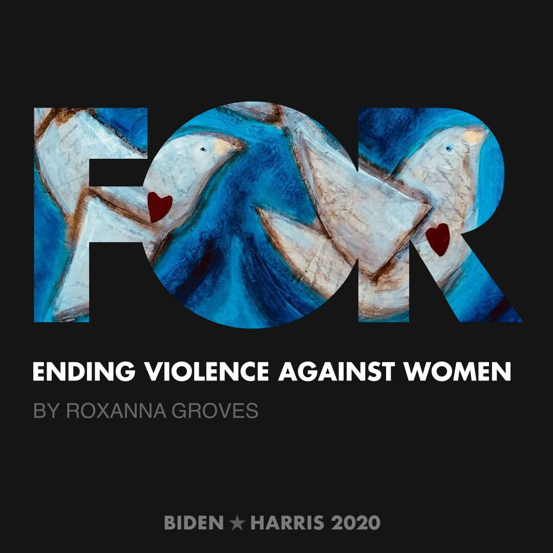CreativesForBiden.org - Ending Violence Against Women artwork by Roxanna Groves