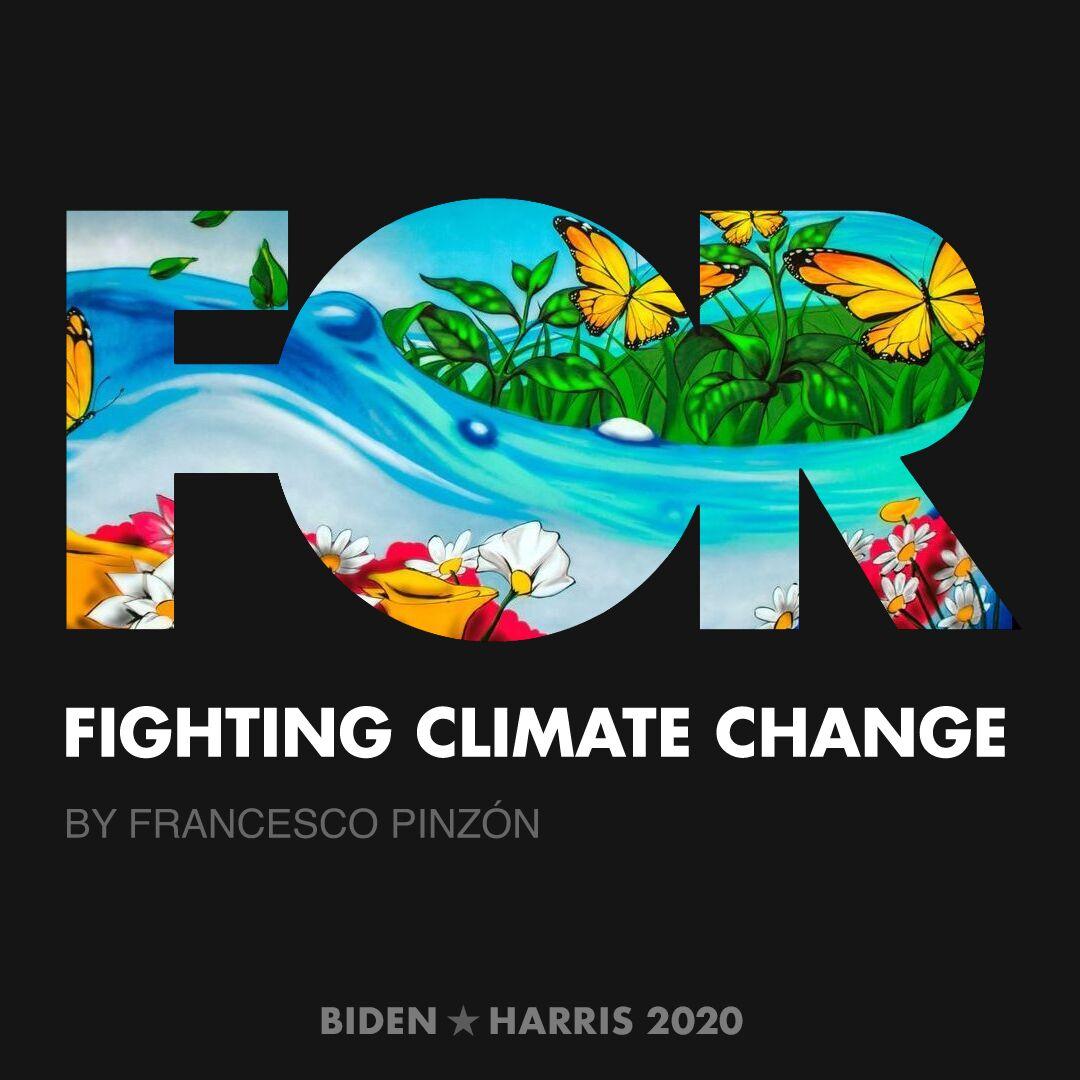 CreativesForBiden.org - Fighting Climate Change artwork by FRANCESCO PINZÓN