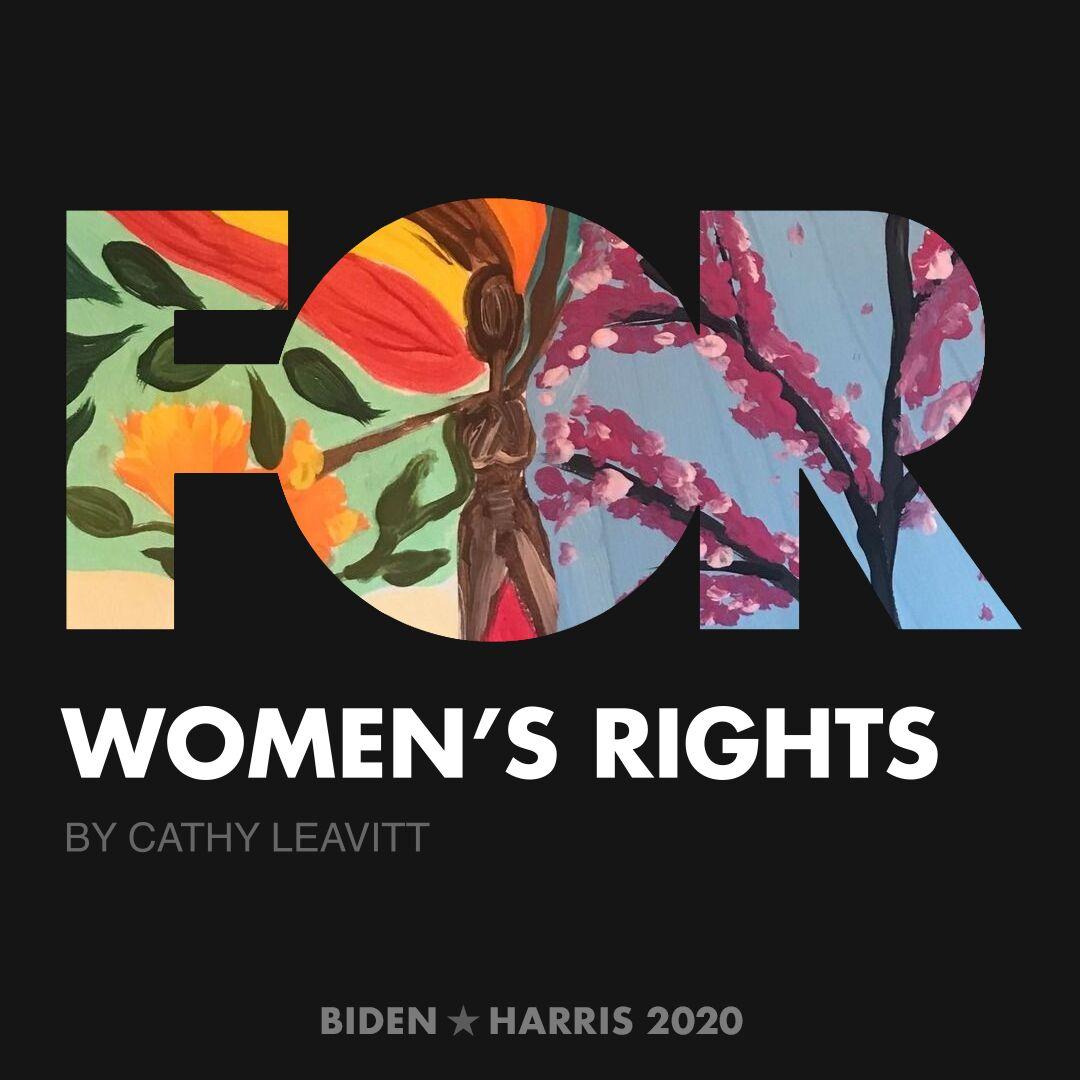 CreativesForBiden.org - Women's Rights artwork by Cathy Leavitt
