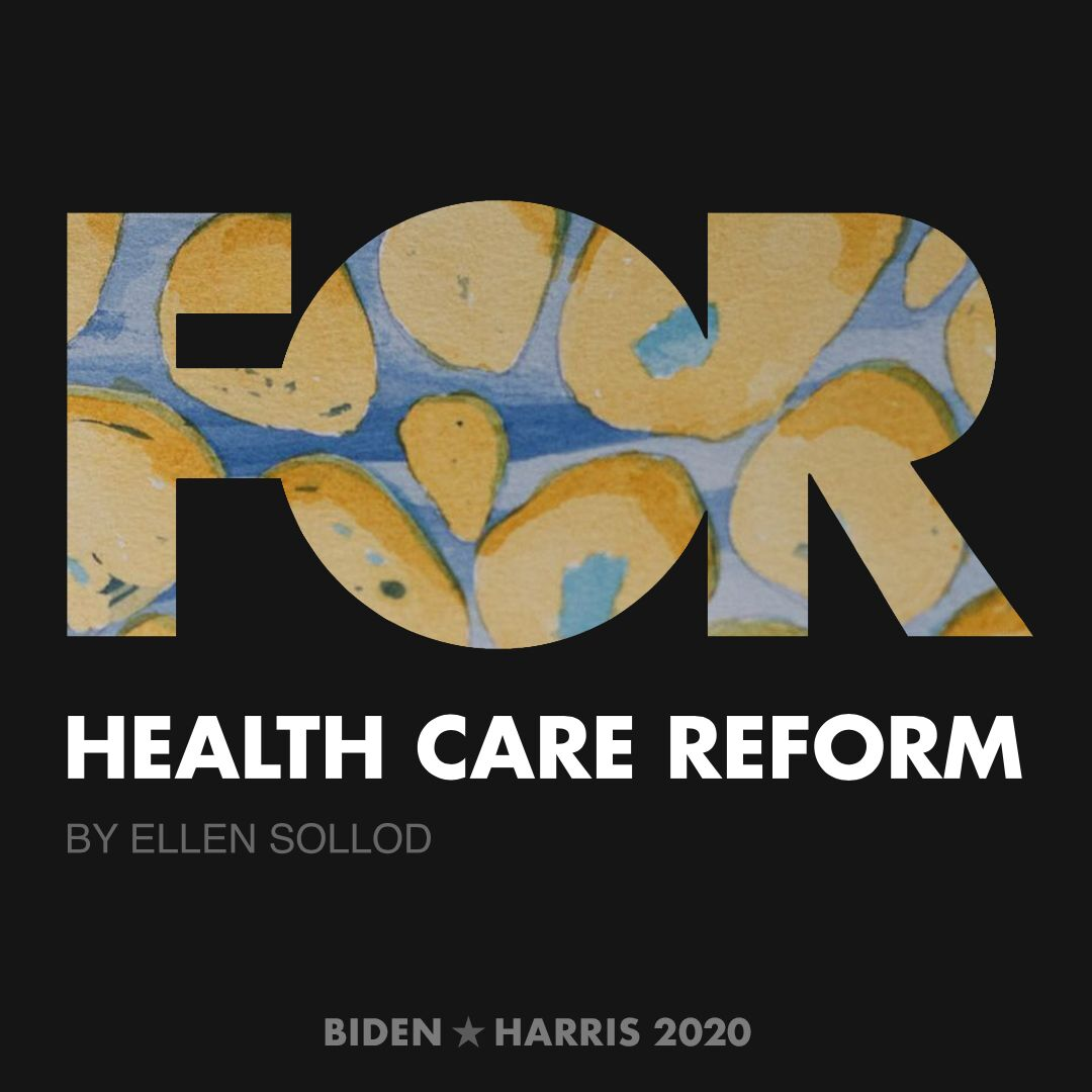 CreativesForBiden.org - Health Care Reform artwork by Ellen Sollod