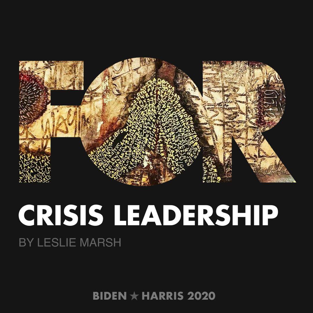 CreativesForBiden.org - Crisis Leadership artwork by Leslie Marsh