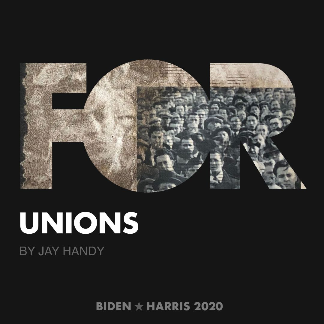 CreativesForBiden.org - Unions artwork by Jay Handy