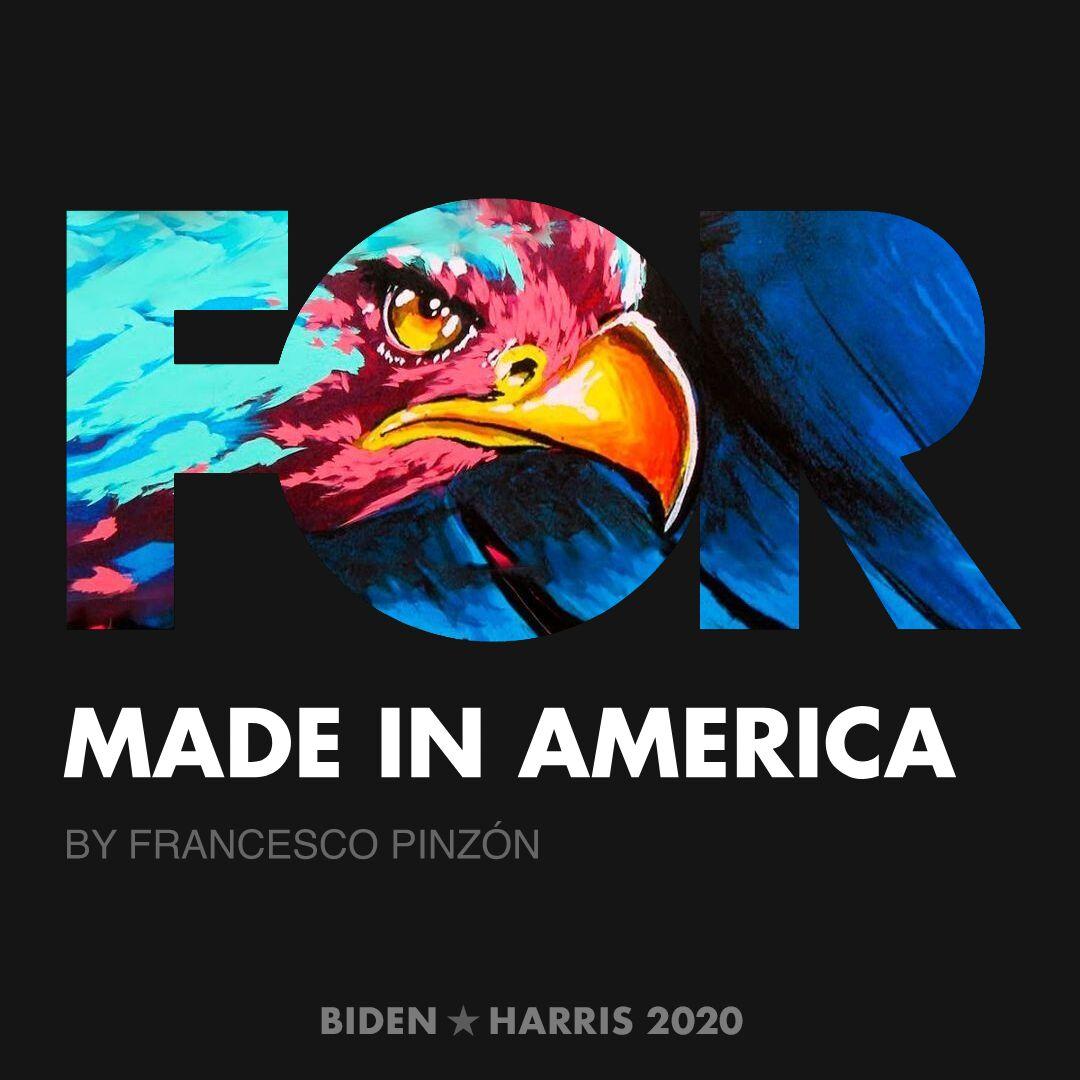 CreativesForBiden.org - Made in America artwork by FRANCESCO PINZÓN