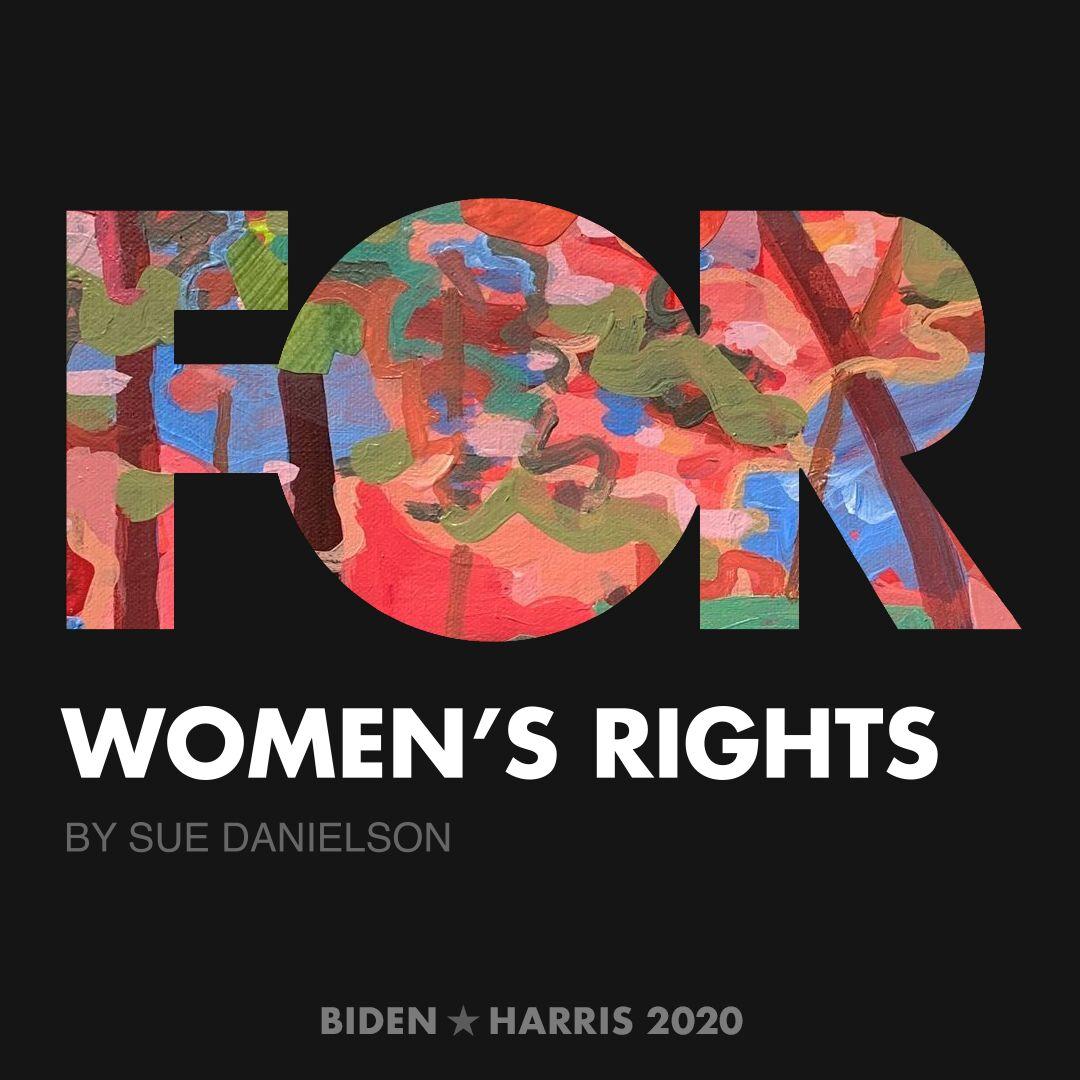 CreativesForBiden.org - Women's Rights artwork by Sue Danielson
