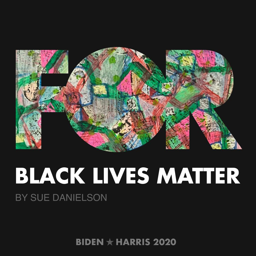 CreativesForBiden.org - Black Lives Matter artwork by Sue Danielson