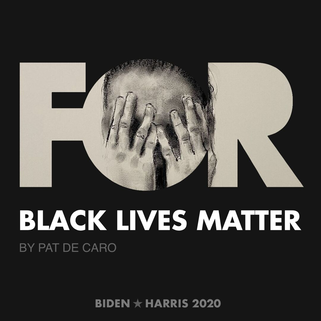 CreativesForBiden.org - Black Lives Matter artwork by Pat De Caro