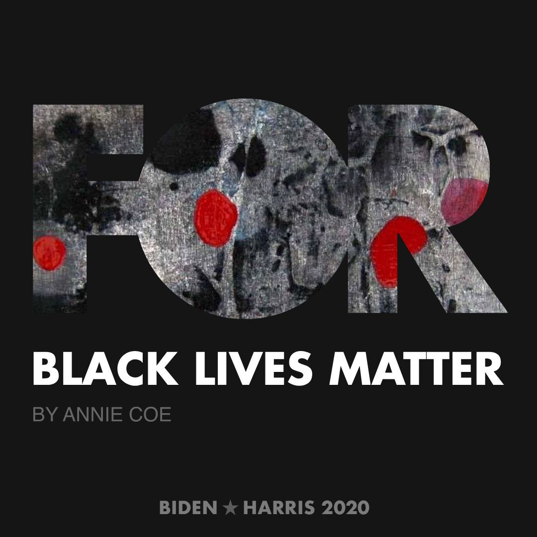 CreativesForBiden.org - Black Lives Matter artwork by Annie Coe