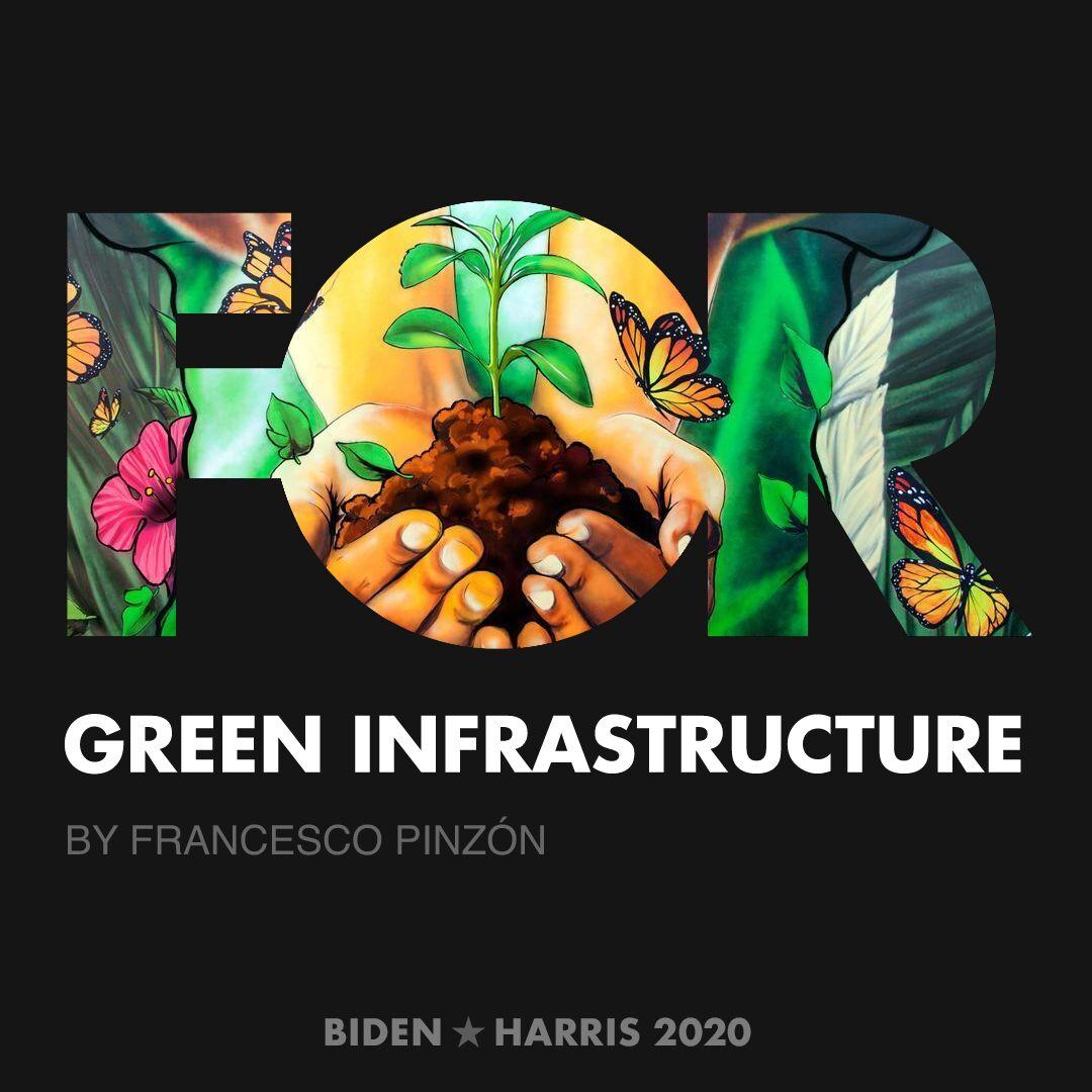 CreativesForBiden.org - Green Infrastructure artwork by FRANCESCO PINZÓN