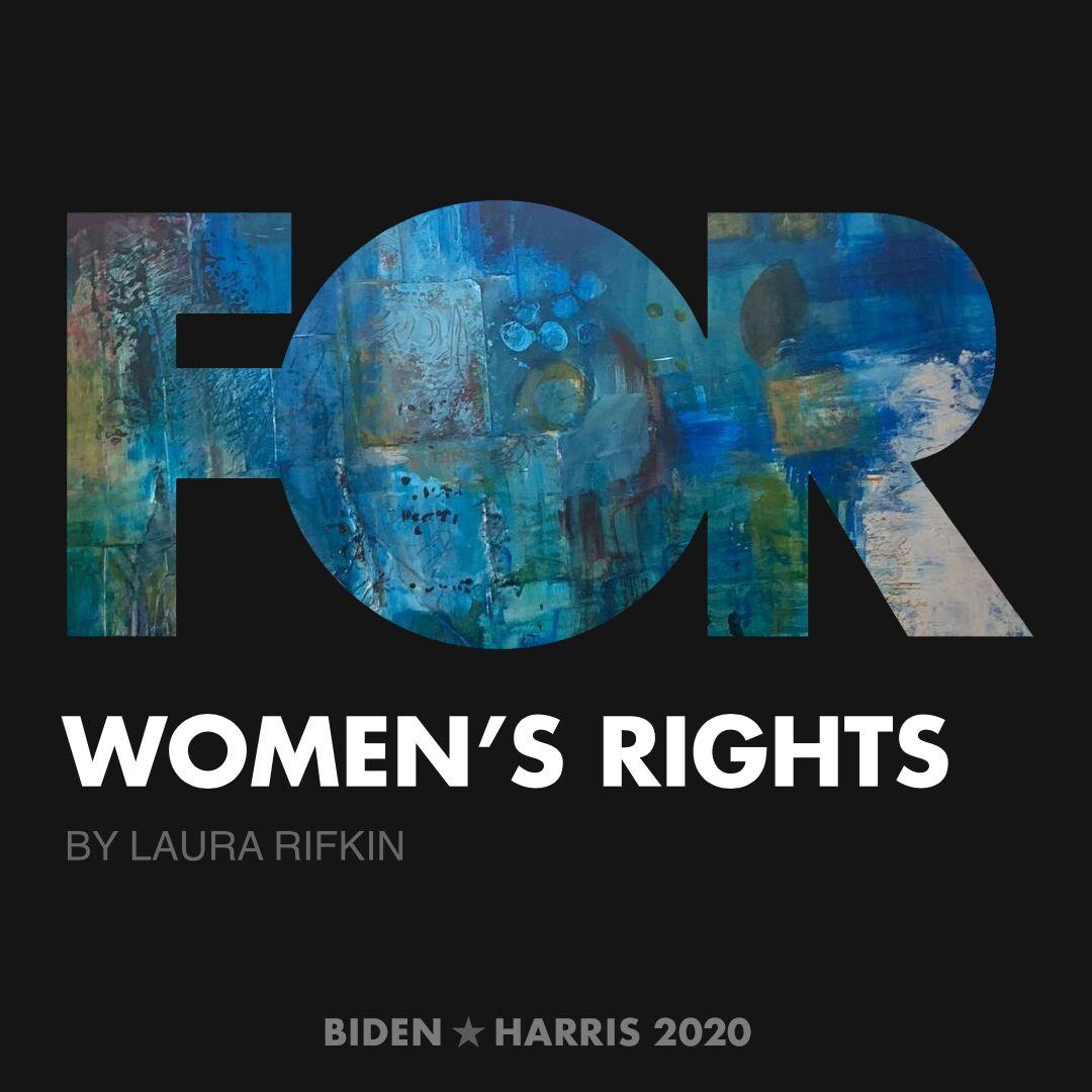 CreativesForBiden.org - Women's Rights artwork by Laura Rifkin