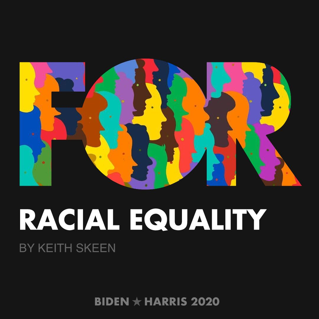 CreativesForBiden.org - Racial Equality artwork by Keith Skeen