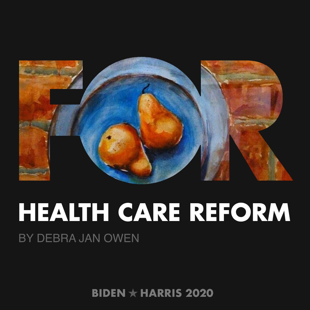 CreativesForBiden.org - Health Care Reform artwork by Debra Jan Owen