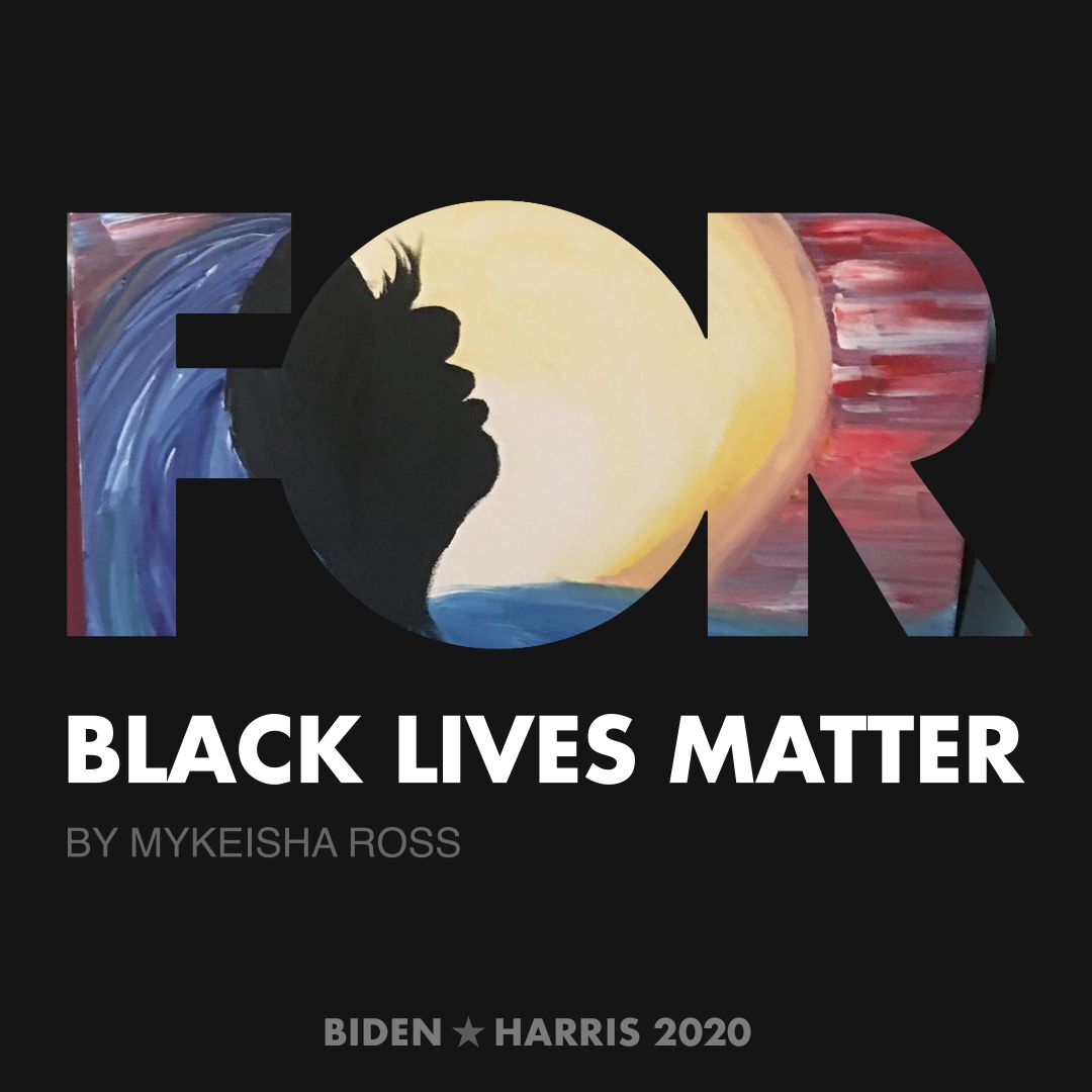 CreativesForBiden.org - Black Lives Matter artwork by Mykeisha Ross