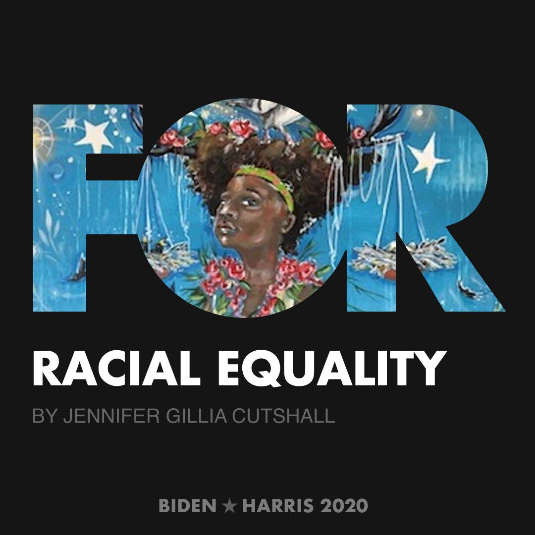 CreativesForBiden.org - Racial Equality artwork by Jennifer Gillia Cutshall