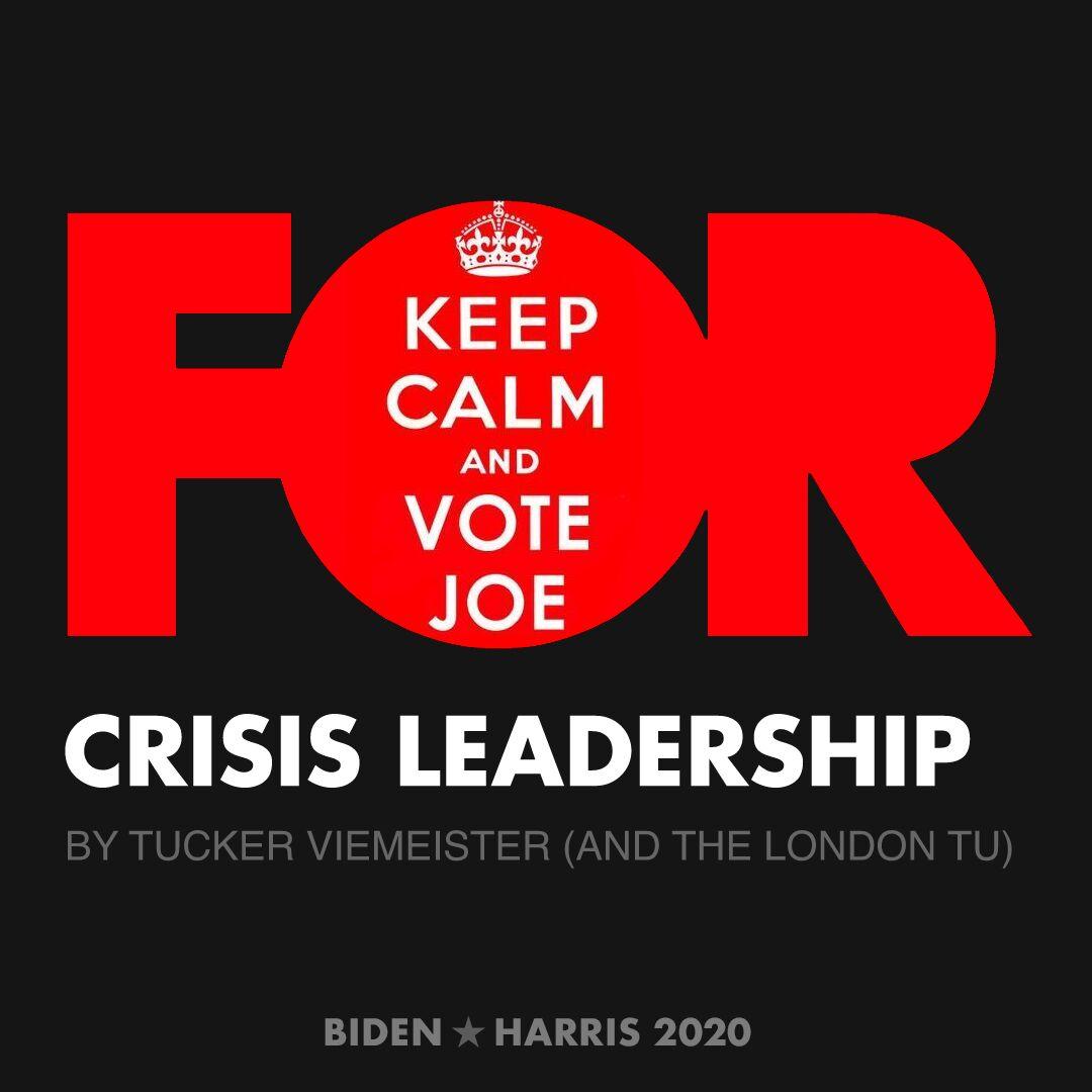 CreativesForBiden.org - Crisis Leadership artwork by Tucker Viemeister (and the London Tu)