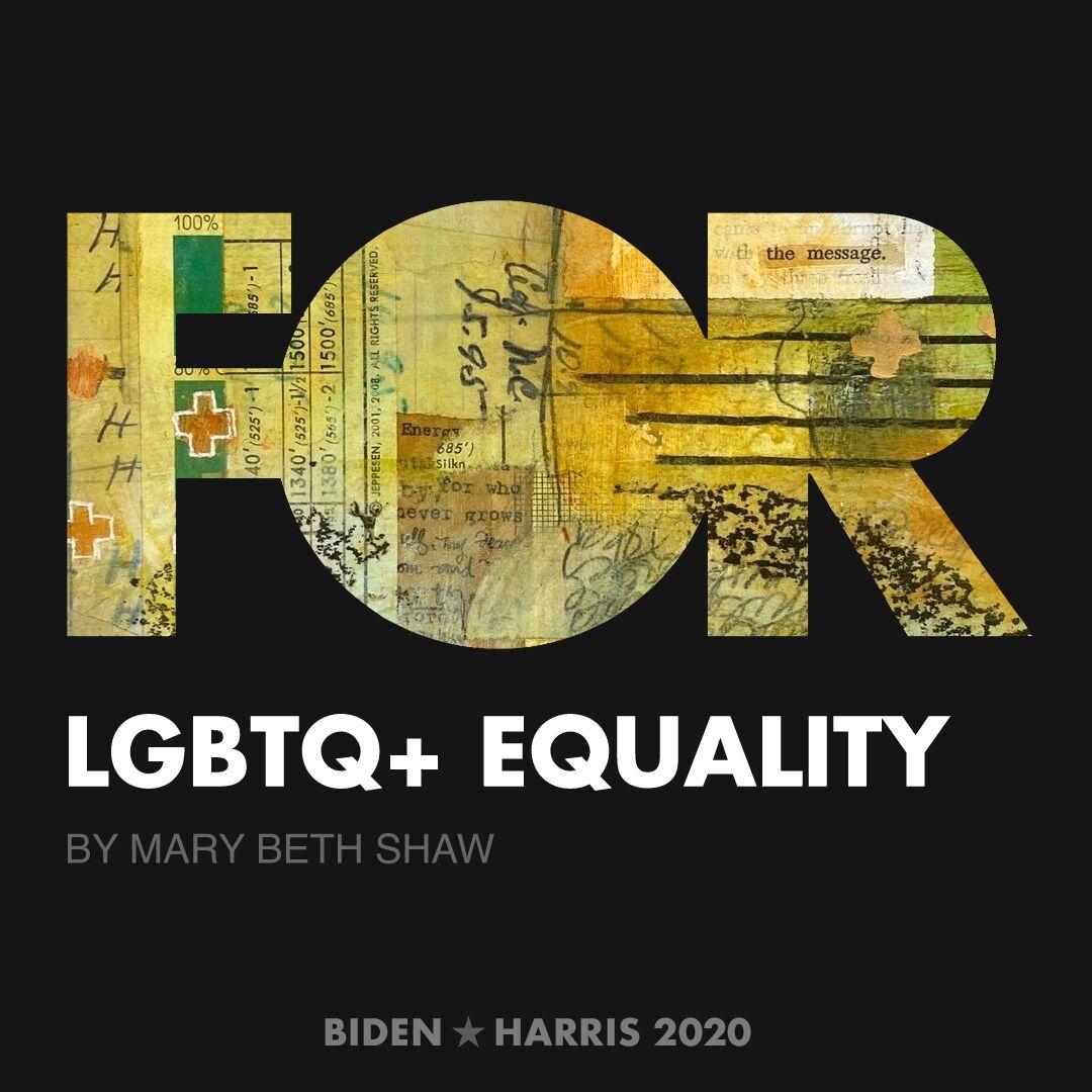 CreativesForBiden.org - LGBTQ+ Equality artwork by Mary Beth Shaw