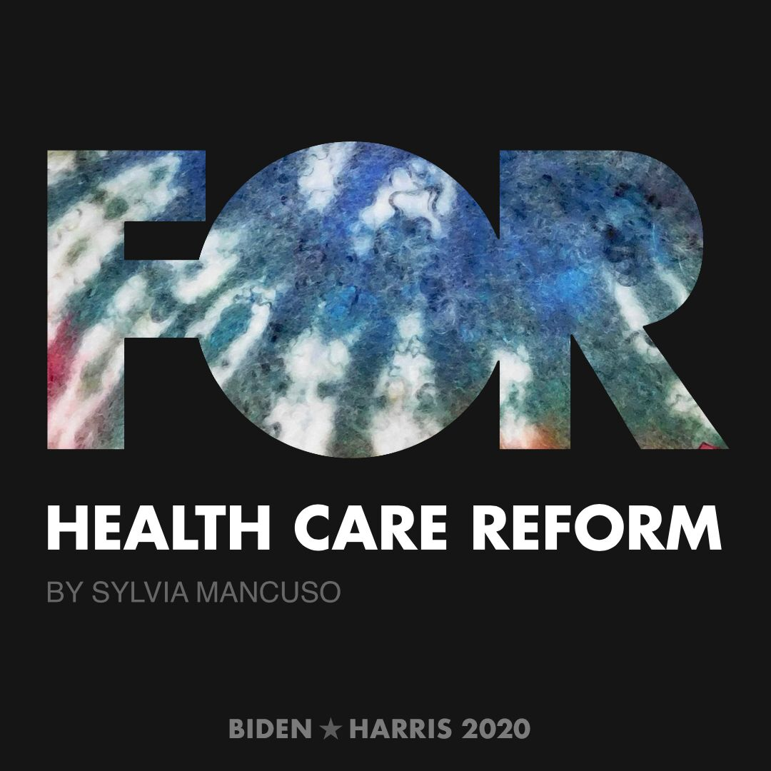 CreativesForBiden.org - Health Care Reform artwork by Sylvia Mancuso