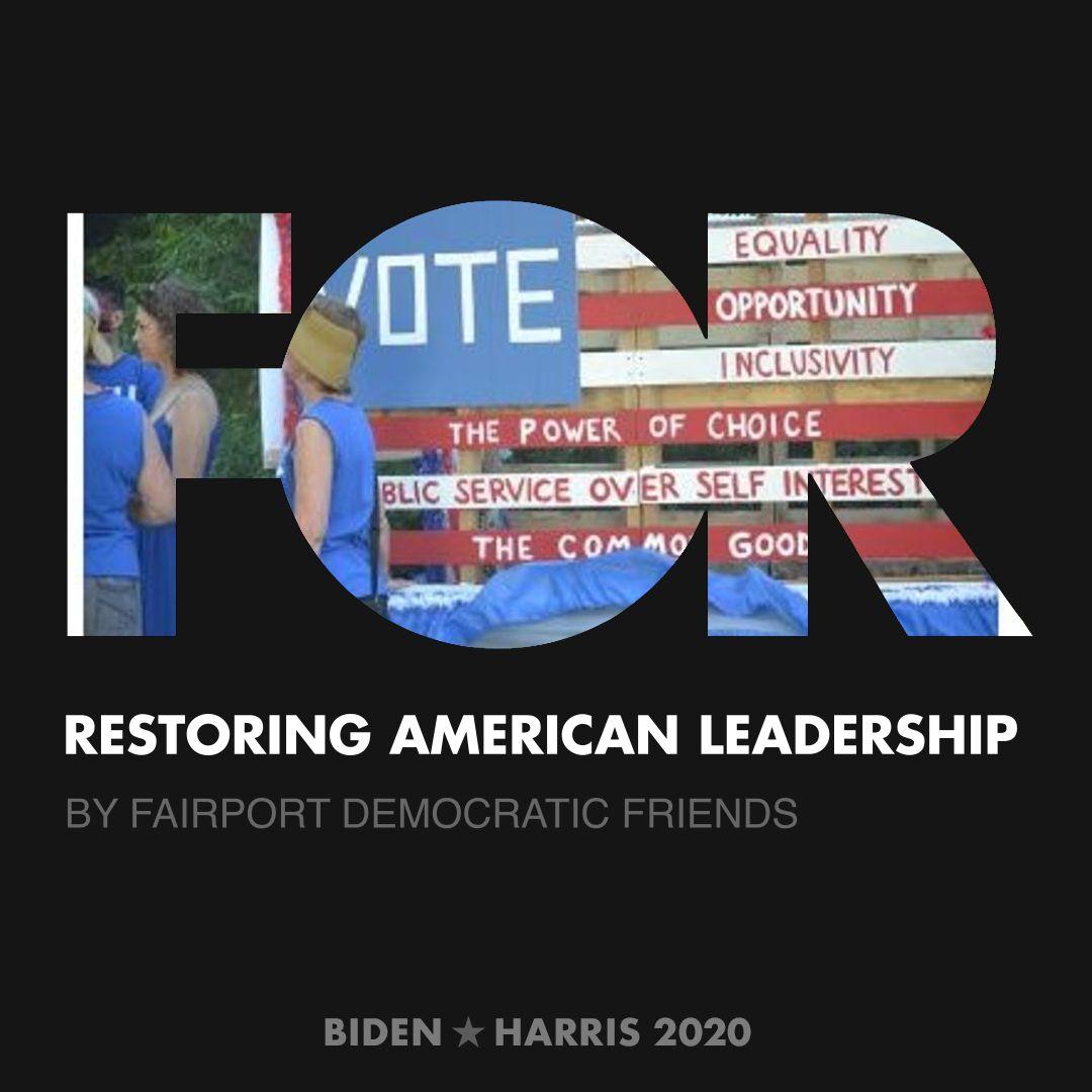 CreativesForBiden.org - Restoring American Leadership artwork by Fairport Democratic Friends