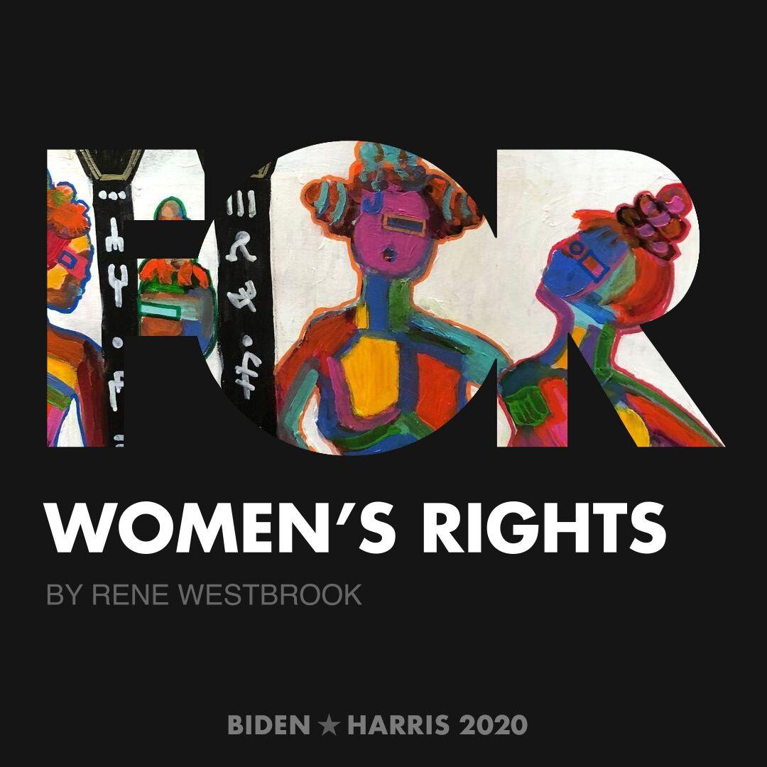 CreativesForBiden.org - Women's Rights artwork by Rene Westbrook