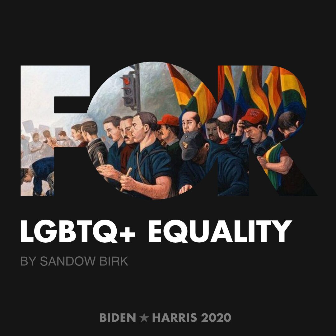 CreativesForBiden.org - LGBTQ+ Equality artwork by Sandow Birk