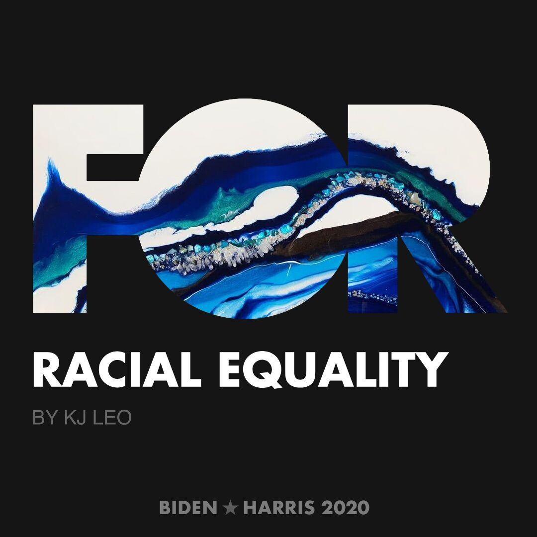 CreativesForBiden.org - Racial Equality artwork by KJ LEO