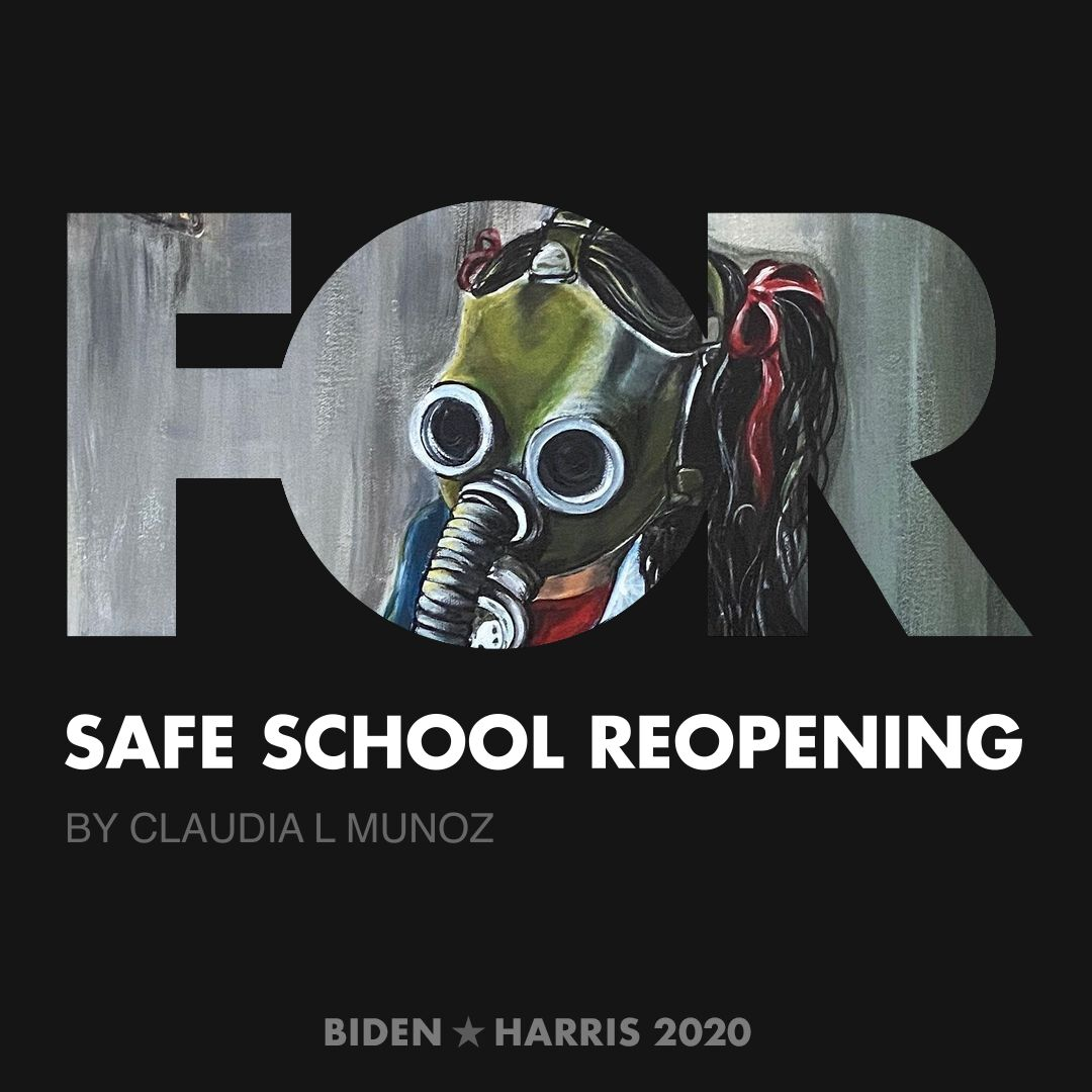 CreativesForBiden.org - Safe School Reopening artwork by Claudia L Munoz