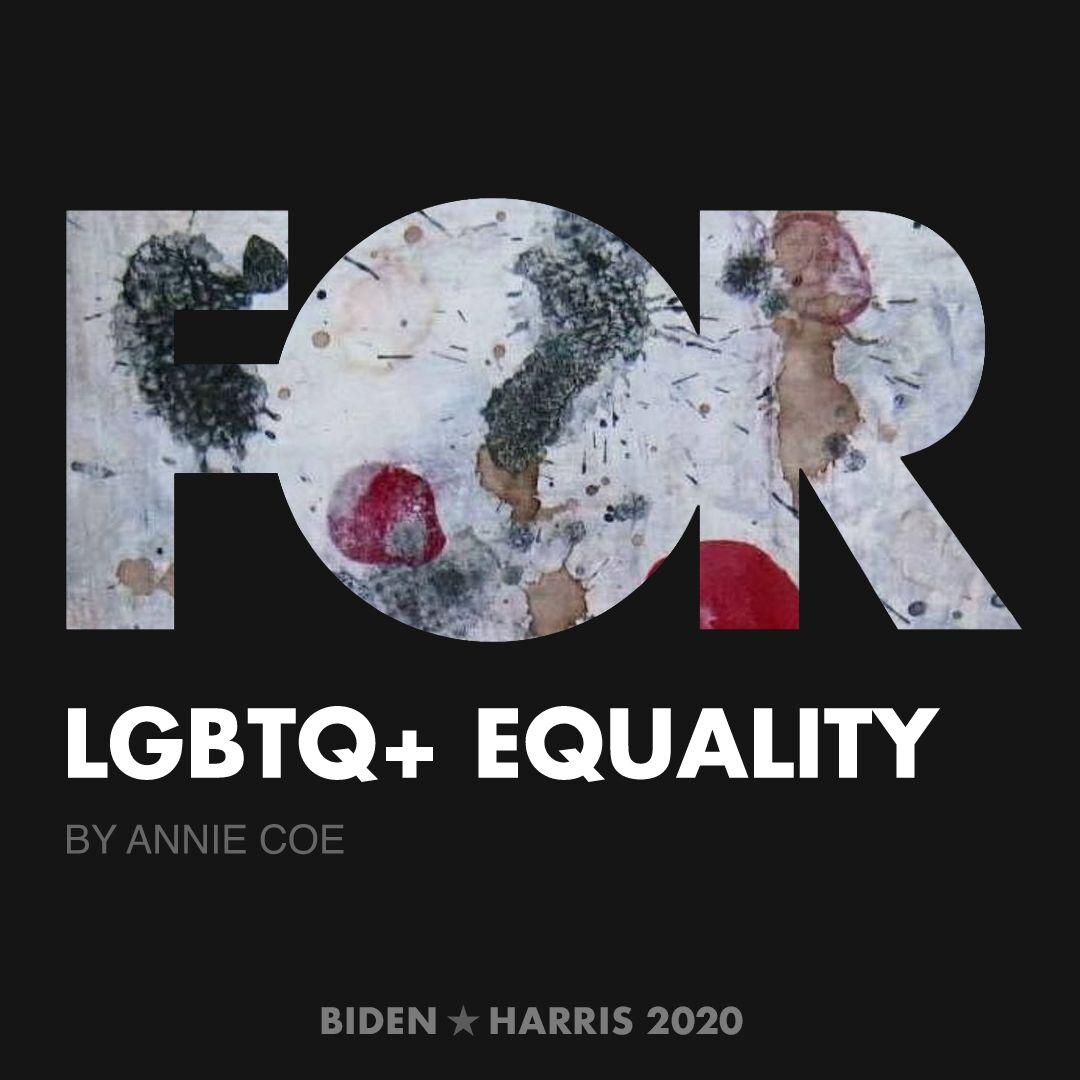 CreativesForBiden.org - LGBTQ+ Equality artwork by Annie Coe