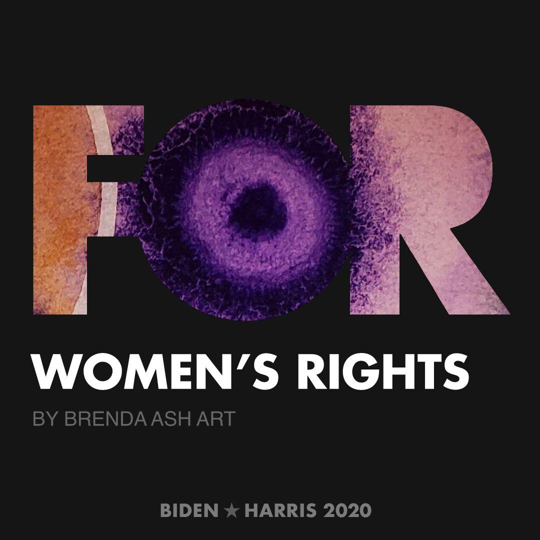 CreativesForBiden.org - Women's Rights artwork by Brenda Ash Art