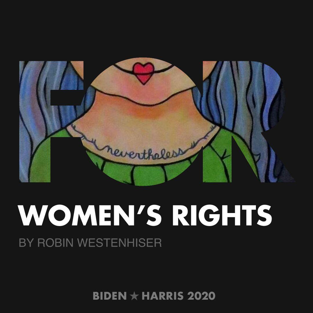 CreativesForBiden.org - Women's Rights artwork by Robin Westenhiser