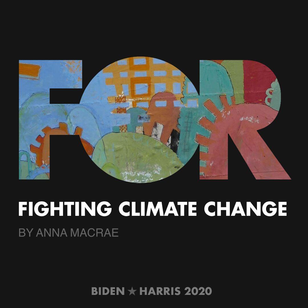CreativesForBiden.org - Fighting Climate Change artwork by Anna Macrae