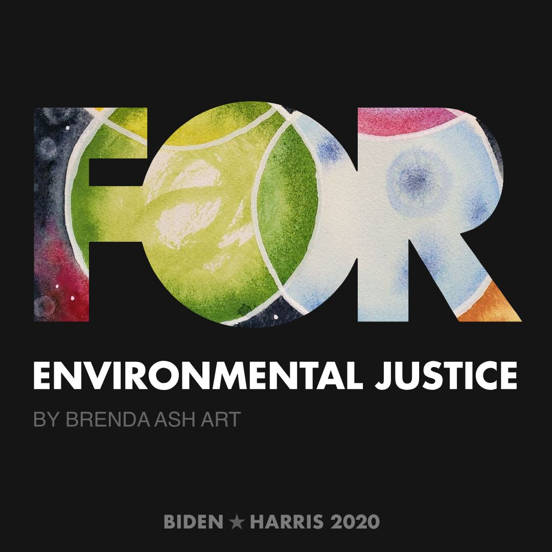 CreativesForBiden.org - Environmental Justice artwork by Brenda Ash Art