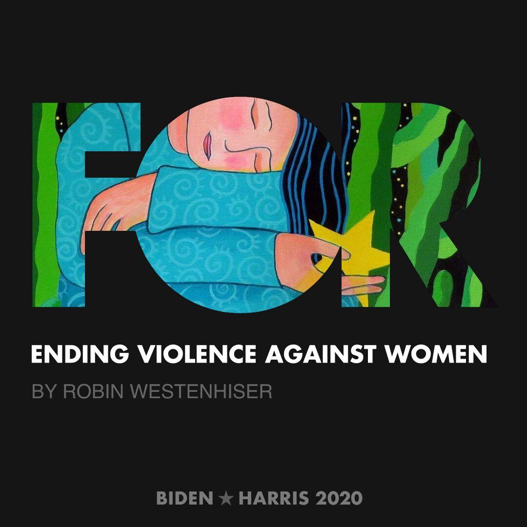 CreativesForBiden.org - Ending Violence Against Women artwork by Robin Westenhiser