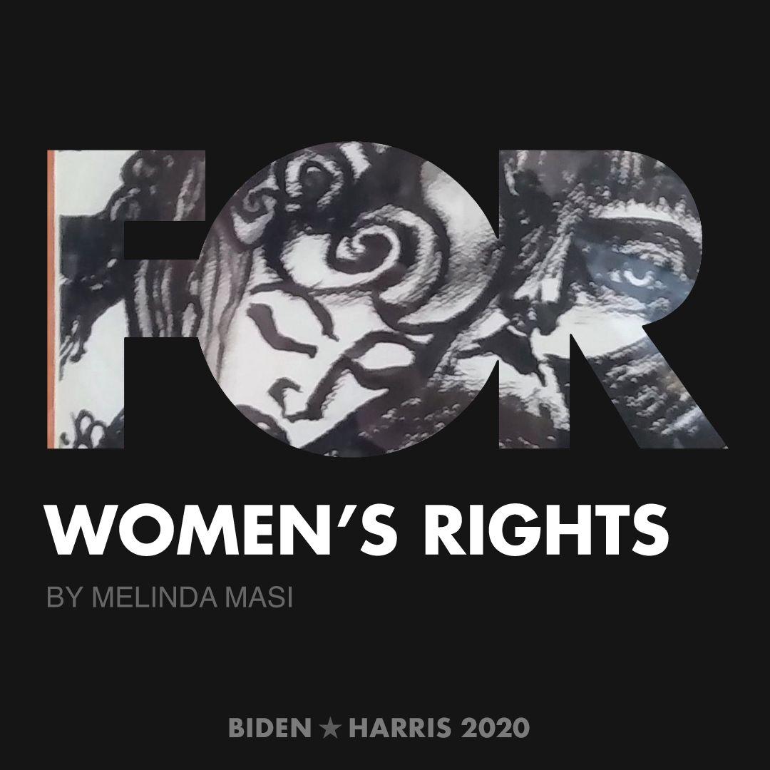 CreativesForBiden.org - Women's Rights artwork by Melinda Masi