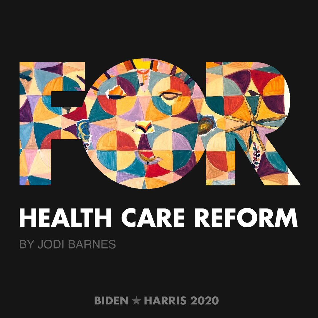 CreativesForBiden.org - Health Care Reform artwork by Jodi Barnes