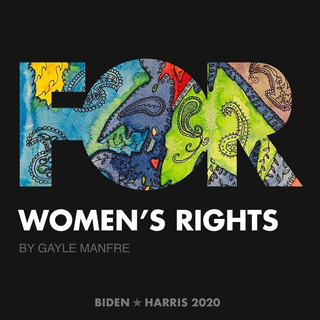 CreativesForBiden.org - Women's Rights artwork by Gayle Manfre