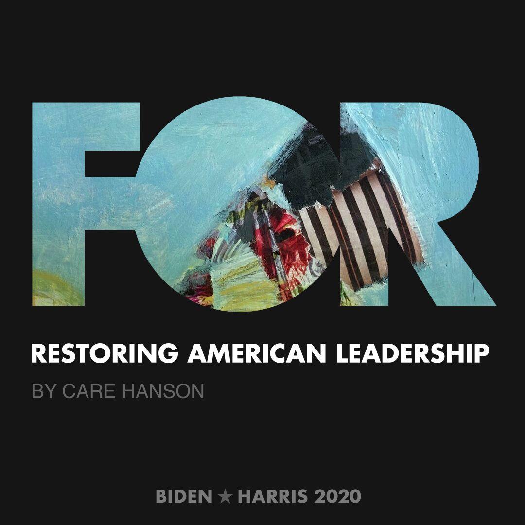 CreativesForBiden.org - Restoring American Leadership artwork by Care Hanson
