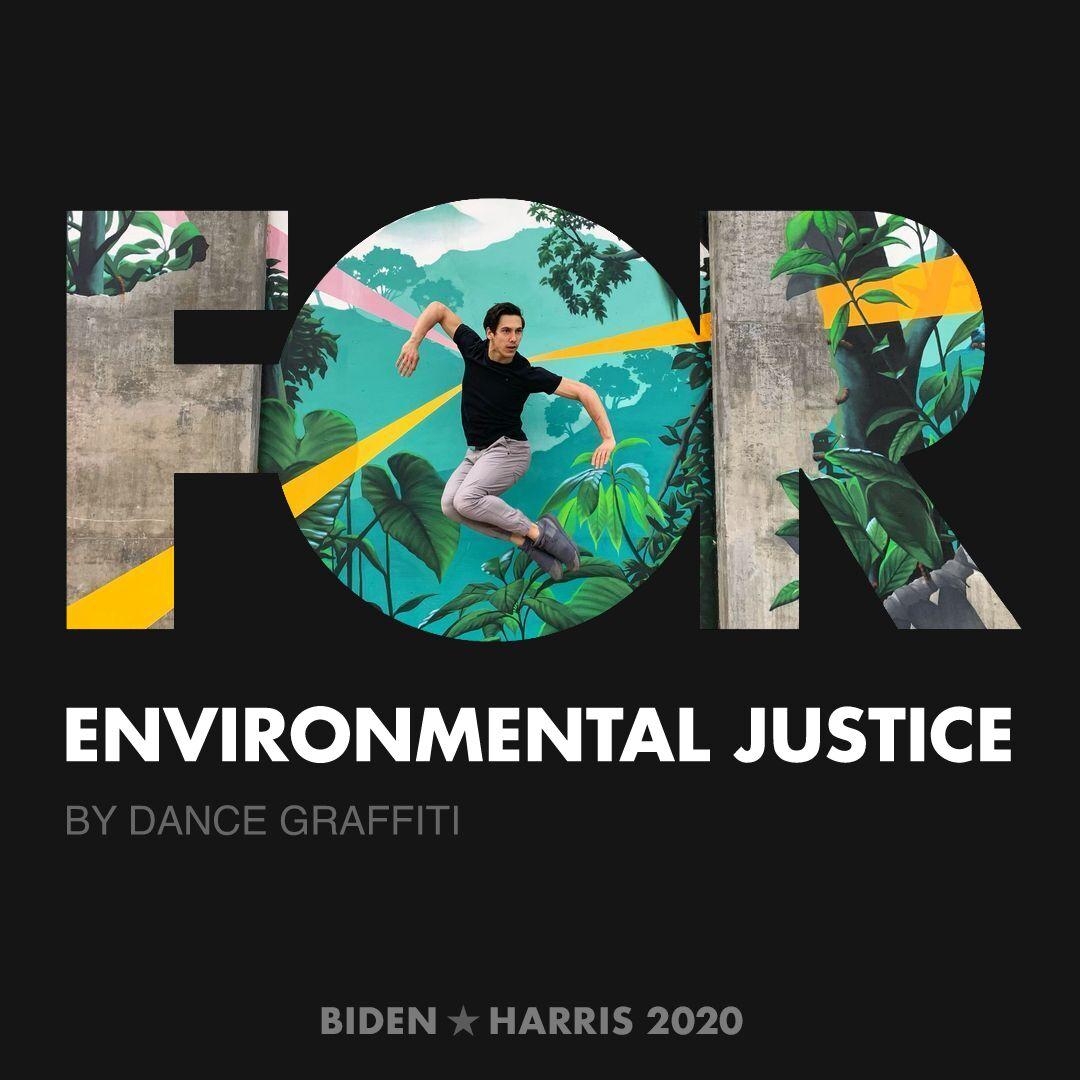 CreativesForBiden.org - Environmental Justice artwork by Dance Graffiti