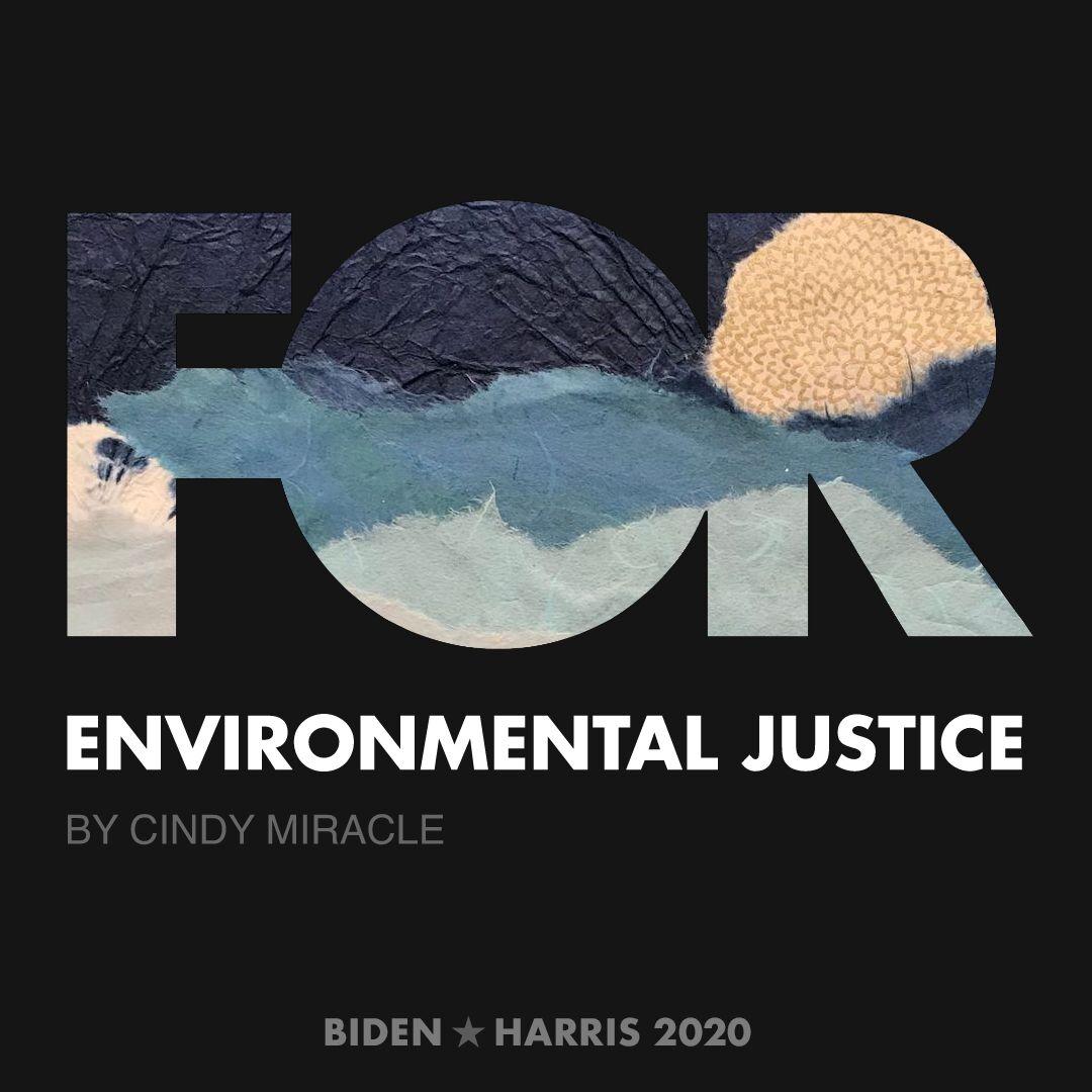 CreativesForBiden.org - Environmental Justice artwork by Cindy Miracle