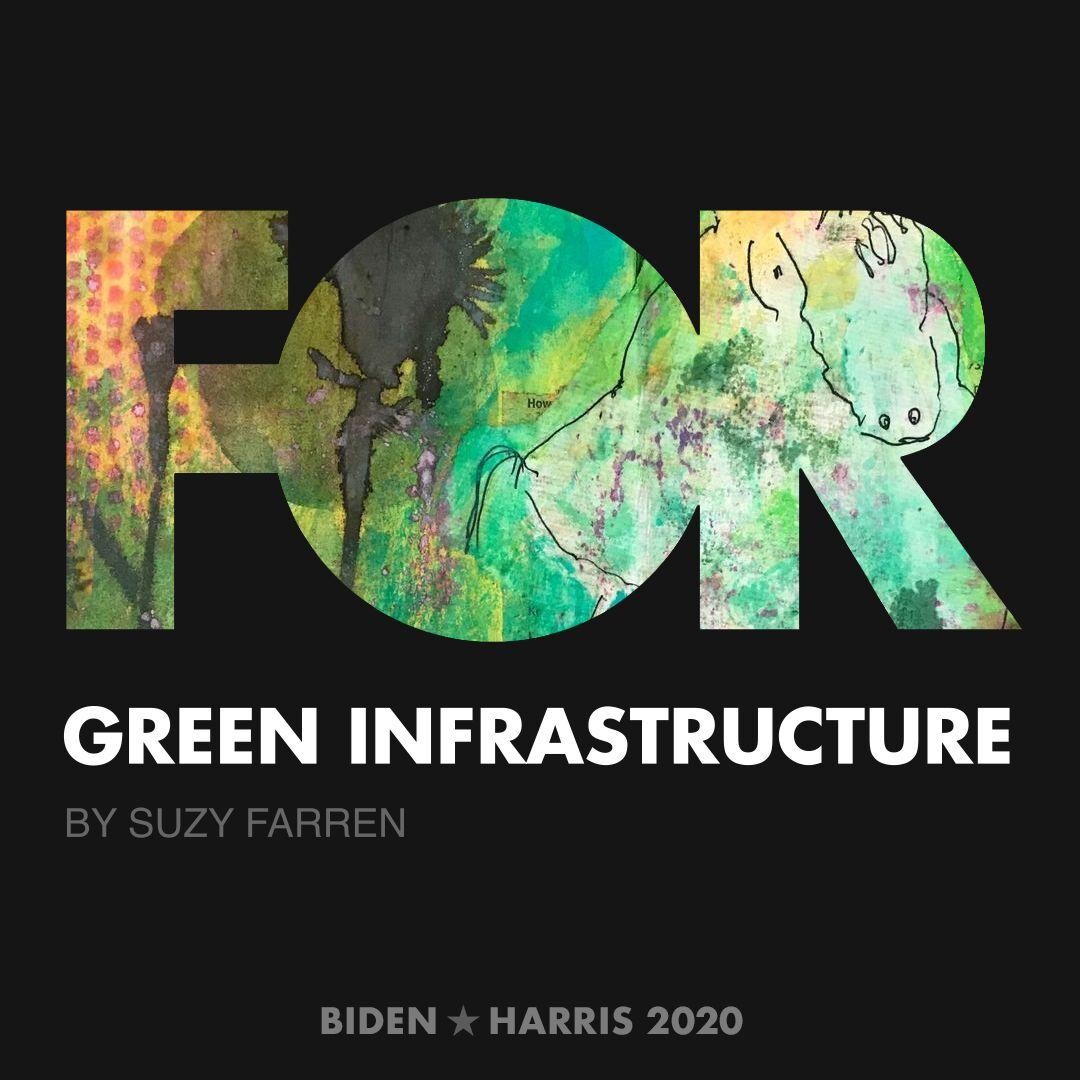 CreativesForBiden.org - Green Infrastructure artwork by Suzy Farren