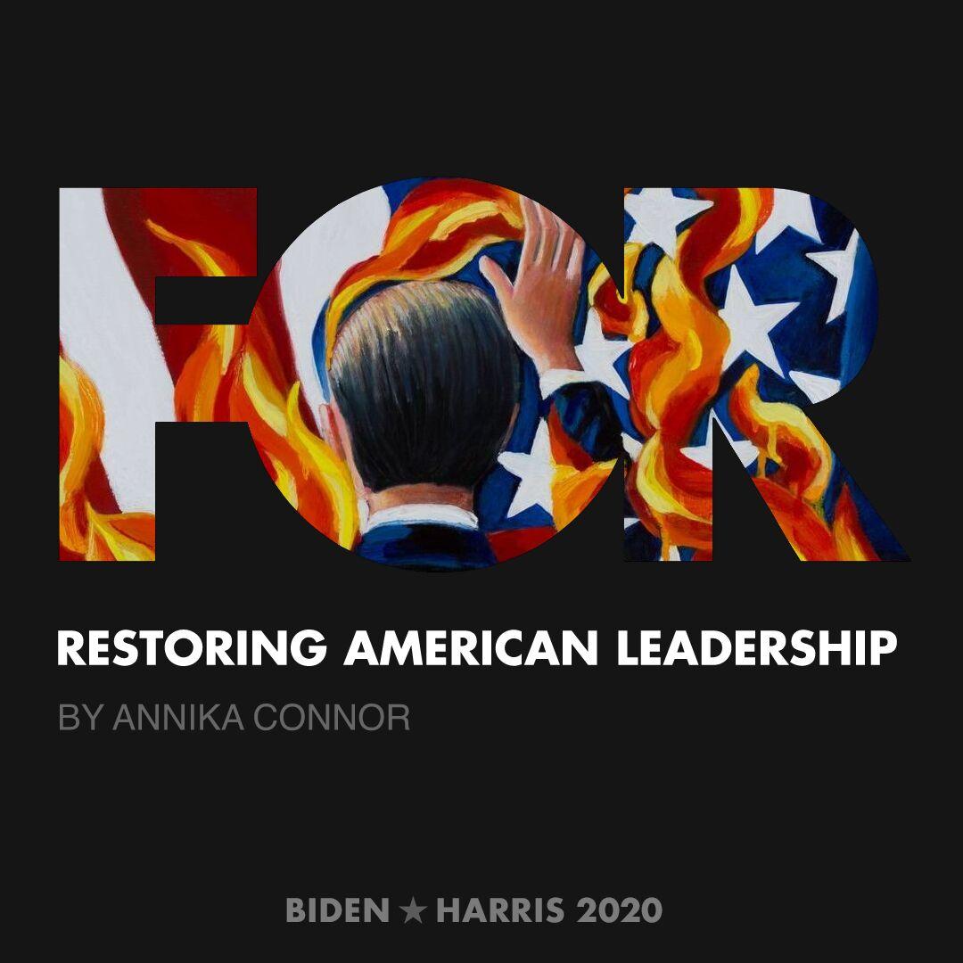 CreativesForBiden.org - Restoring American Leadership artwork by Annika Connor