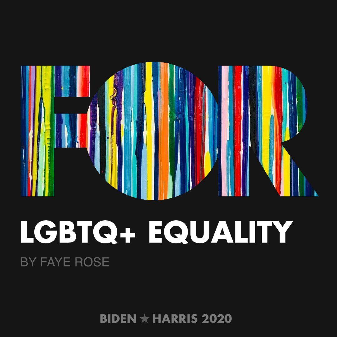 CreativesForBiden.org - LGBTQ+ Equality artwork by Faye Rose