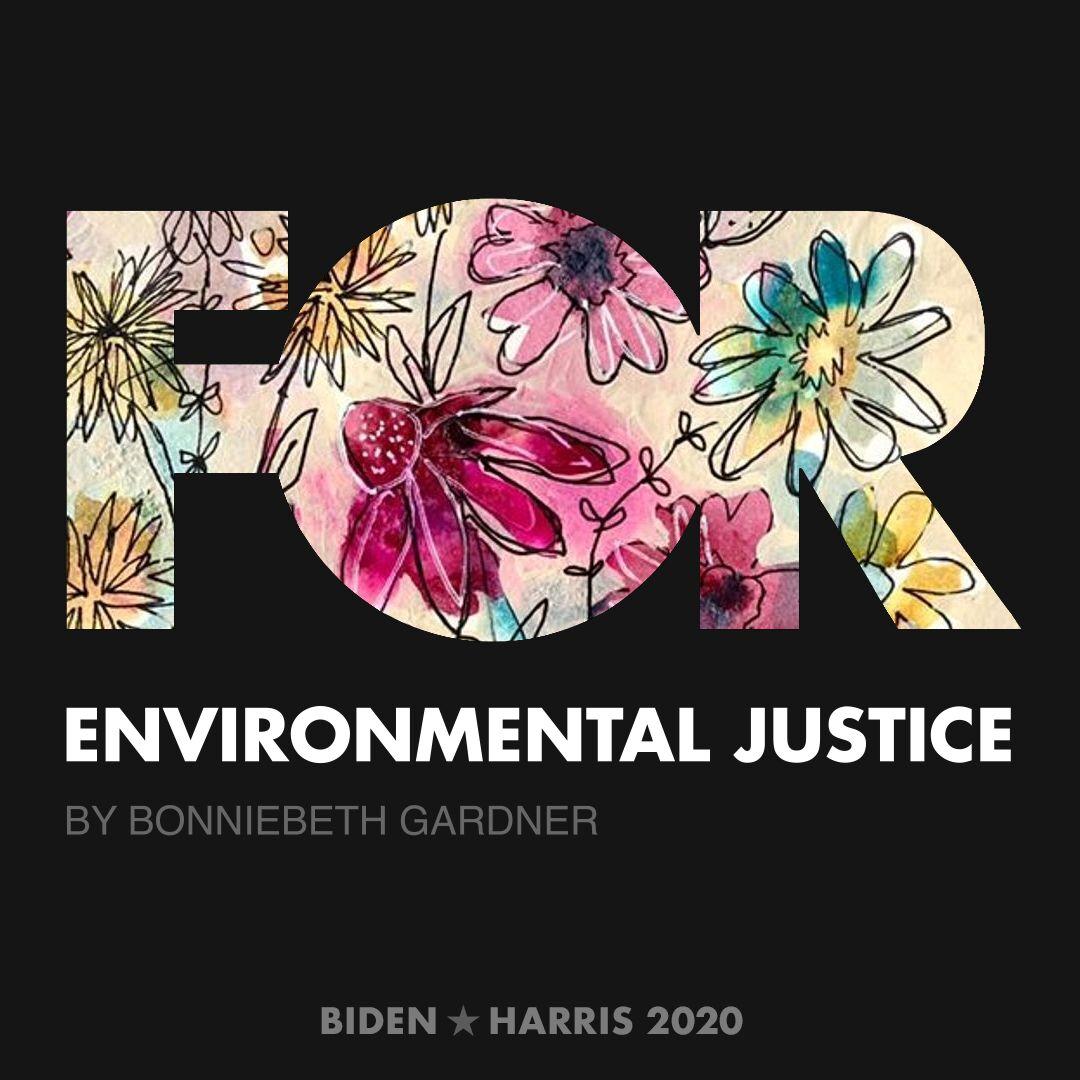 CreativesForBiden.org - Environmental Justice artwork by BonnieBeth Gardner