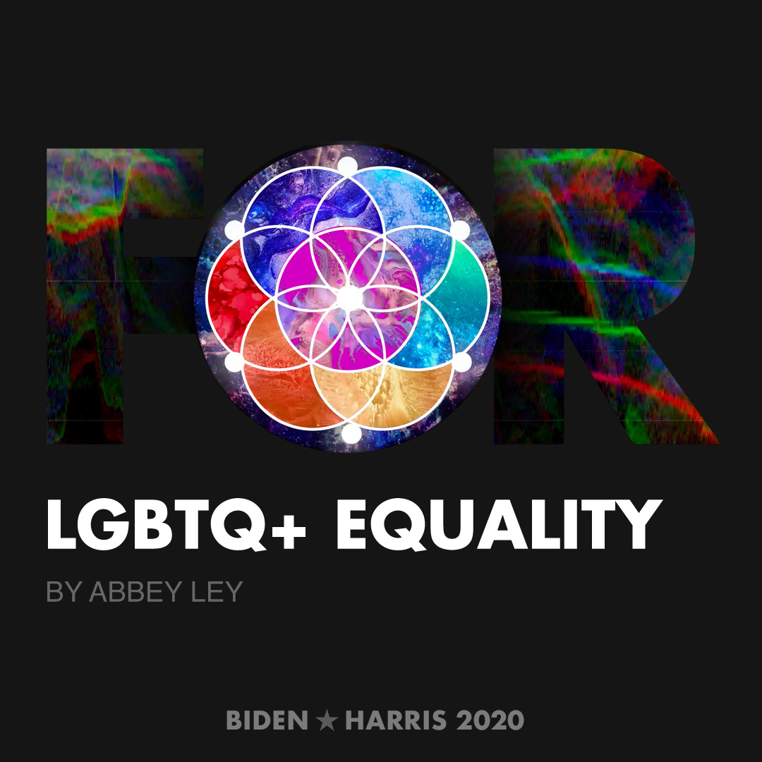 CreativesForBiden.org - LGBTQ+ Equality artwork by Abbey Ley