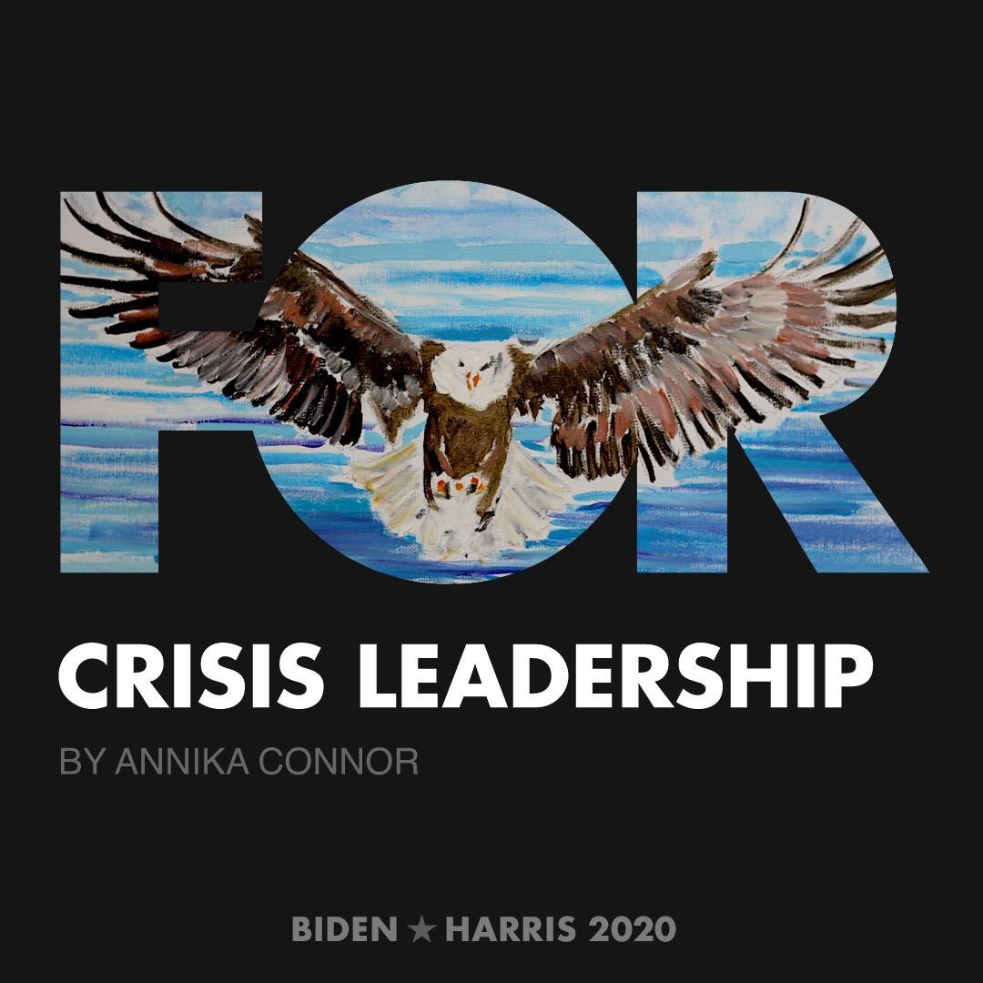 CreativesForBiden.org - Crisis Leadership artwork by Annika Connor