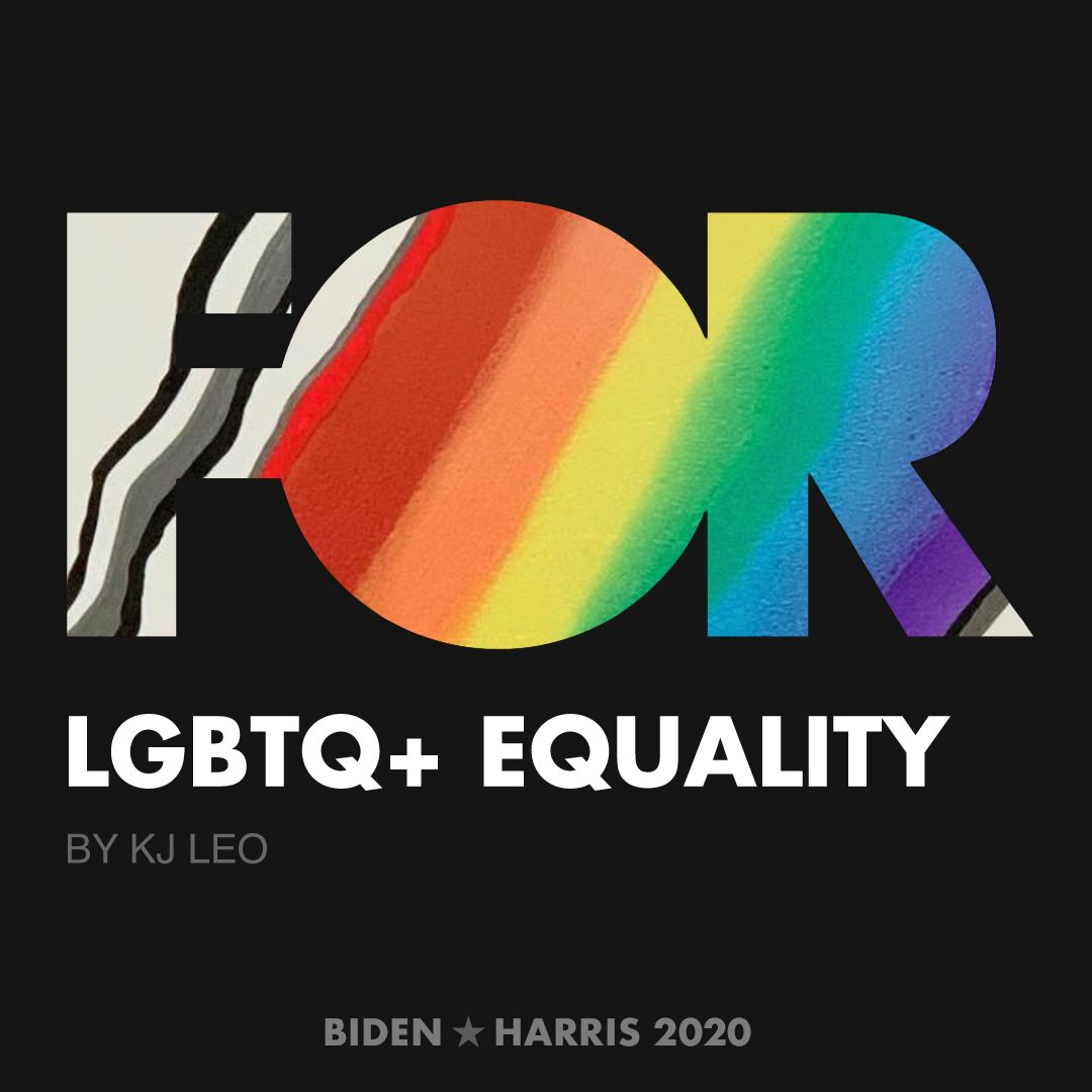 CreativesForBiden.org - LGBTQ+ Equality artwork by KJ LEO