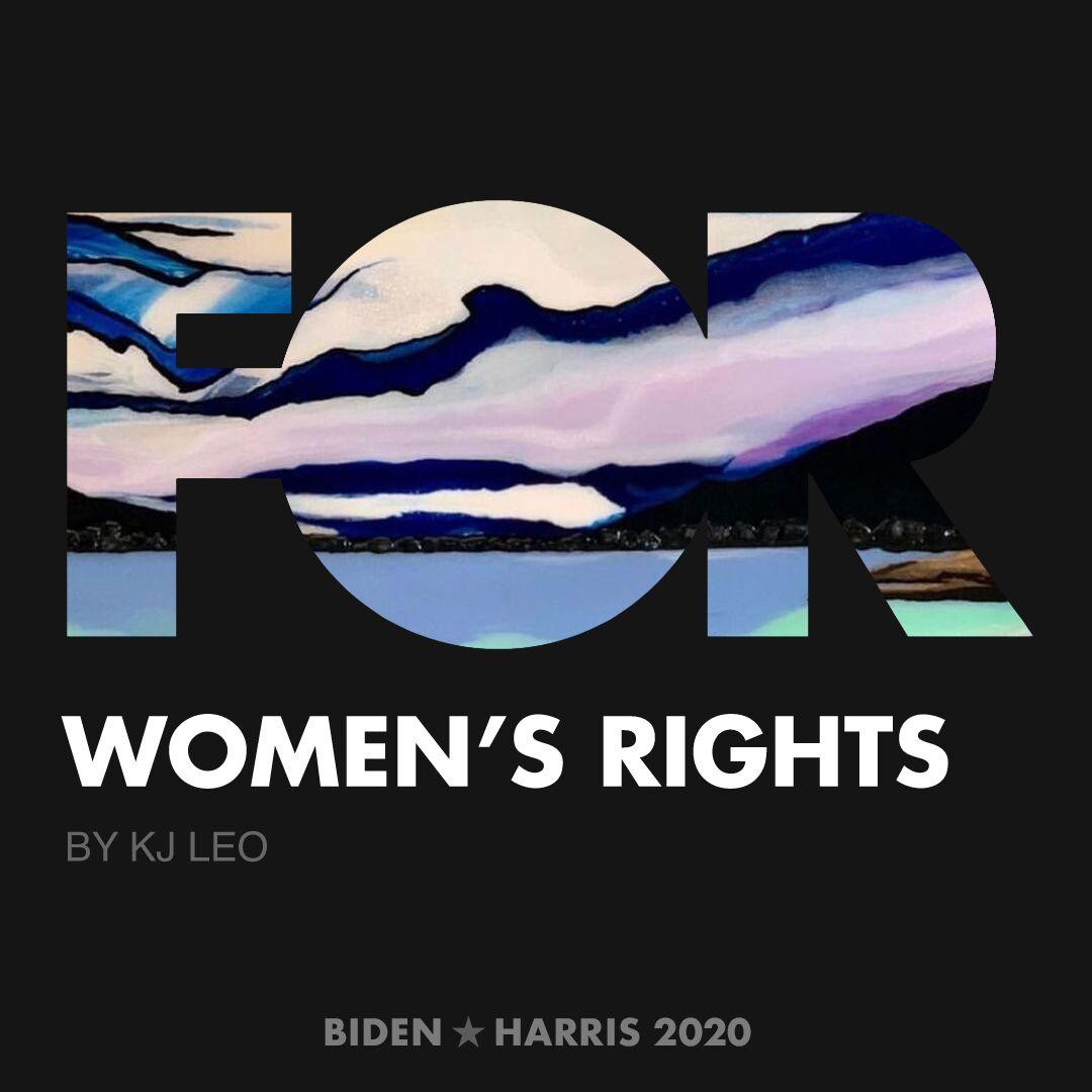 CreativesForBiden.org - Women's Rights artwork by KJ LEO